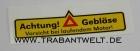 Warnemblem Achtung! Gebläse Trabant 601