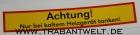 Warnemblem Achtung! Heizgerät Trabant 601